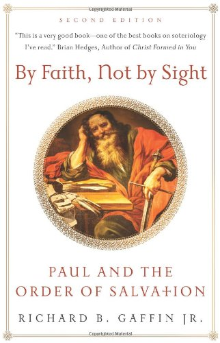 9781596384439: By Faith, Not By Sight: Paul and the Order of Salvation (2d. Ed.)