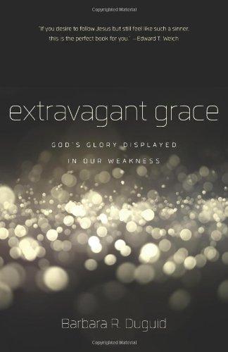 Extravagant Grace: Barbara Duguid