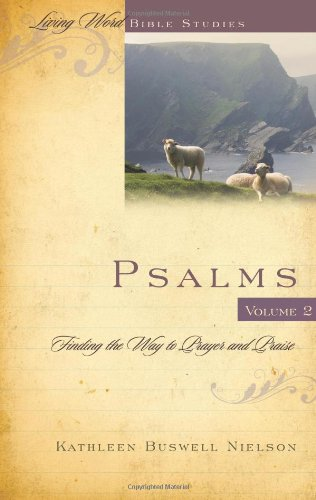 9781596385412: Psalms Volume 2: Finding the Way to Prayer and Praise (Living Word Bible Studies)