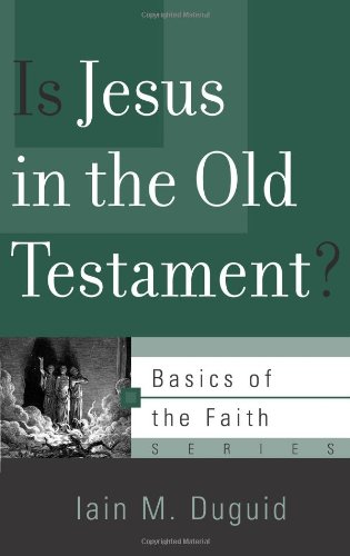 9781596386341: Is Jesus in the Old Testament? (Basics of the Faith)