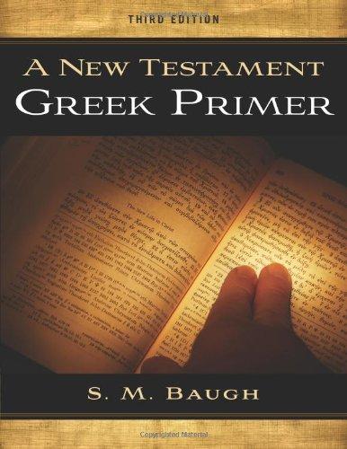 9781596386464: A New Testament Greek Primer 3rd Edition