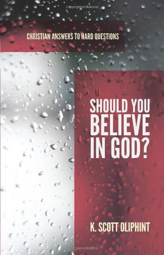 9781596386778: Should You Believe in God? (Christian Answers to Hard Questions) (Apologia)