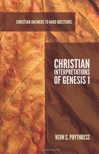9781596386860: Christian Interpretations of Genesis 1 (Christian Answers to Hard Questions) (Apologia)