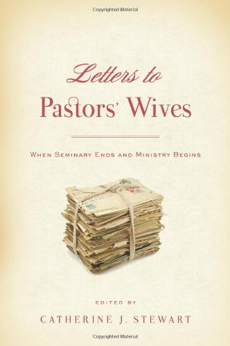 9781596387003: Letters to Pastors' Wives: When Seminary Ends and Ministry Begins
