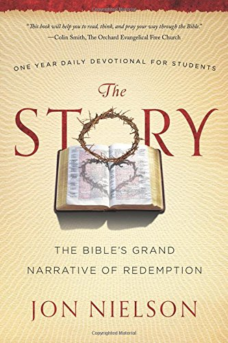 The Story: The Bible's Grand Narrative of Redemption, One Year Daily Devotional for Students: ...