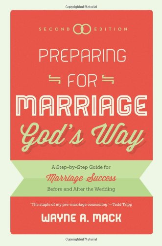9781596389298: Preparing for Marriage Gods Way: A Step-by-Step Guide for Marriage Success Before and After the Wedding, 2d. Ed.