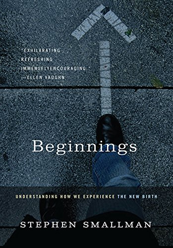 Beginnings: Understanding How We Experience the New Birth (Paperback)