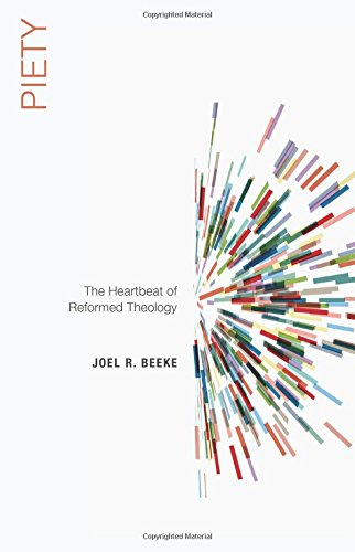 9781596389588: Piety: The Heartbeat of Reformed Theology