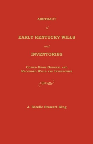 Abstract of Early Kentucky Wills and Inventories: King, J. Estelle Stewart