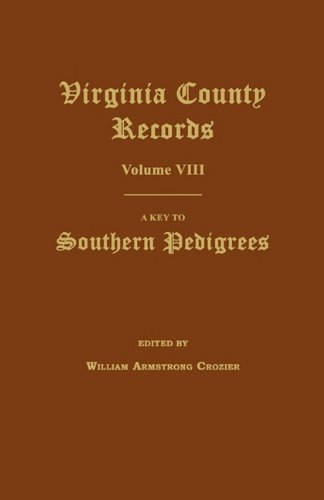 9781596410169: Virginia County Records, Volume VIII: A Key to Southern Pedigrees