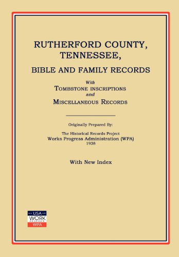 Rutherford County, Tennessee, Bible and Family Records; With Tombstone Inscriptions and ...