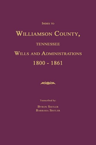 9781596410619: Index to Williamson County, Tennessee Wills and Administrations 1800-1861