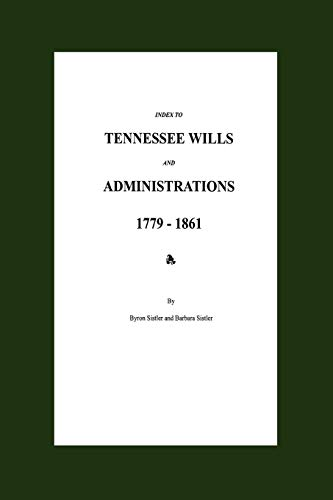 Index to Tennessee Wills and Administrations 1779-1861: Sistler, Byron & Samuel