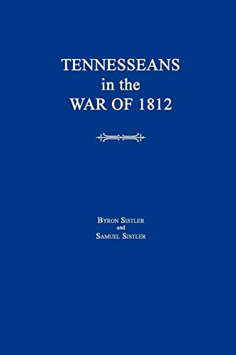 9781596410879: Tennesseans in the War of 1812