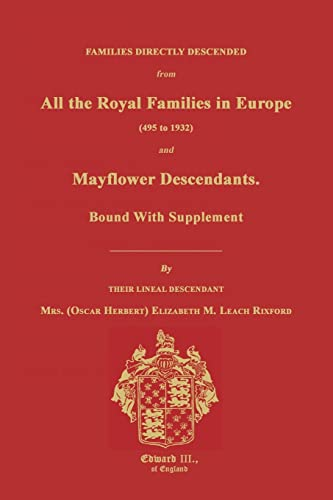 9781596411166: Families Directly Descended from All the Royal Families in Europe (495 to 1932) & Mayflower Descendants. Bound with Supplement