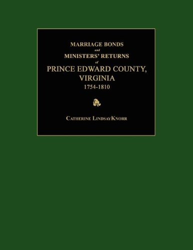 9781596411234: Marriage Bonds and Ministers' Returns of Prince Edward County, Virginia 1754-1810