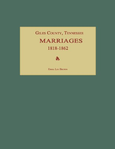 9781596411319: Giles County, Tennessee, Marriages 1818-1862