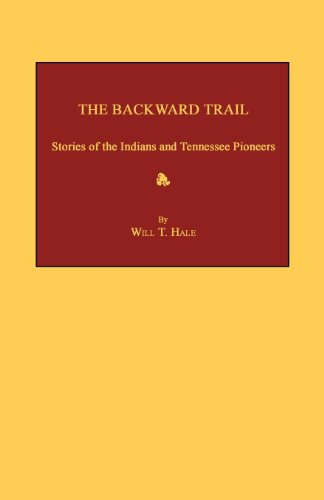 9781596411807: The Backward Trail: Stories of the Indians and Tennessee Pioneers