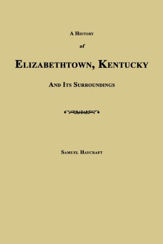 9781596412002: A History of Elizabethtown, Kentucky and Its Surroundings