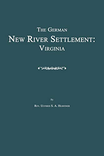 9781596412057: The German New River Settlement: Virginia
