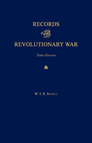 Records of the Revolutionary War. Third Edition. With Index to Saffell's List of Virginia ...