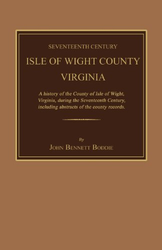 Seventeenth Century Isle of Wight County, Virginia.: John Bennett Boddie