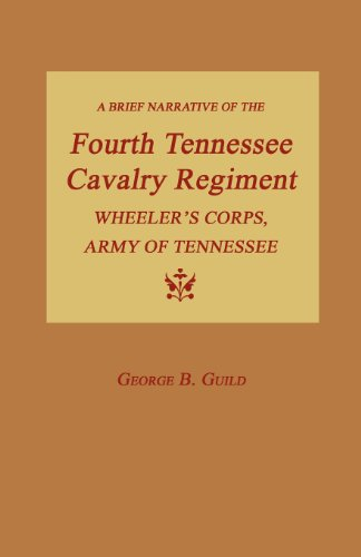 9781596412897: A Brief Narrative of the Fourth Tennessee Cavalry Regiment, Wheeler's Corps, Army of Tennessee