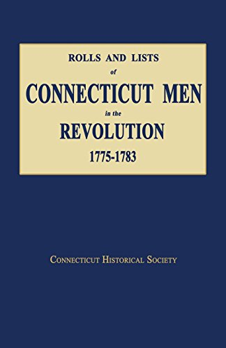 9781596413375: Rolls and Lists of Connecticut Men in the Revolution, 1775-1783
