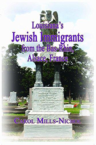 Louisiana's Jewish Immigrants from the Bas-Rhin, Alsace, France: Mills-Nichol, Carol