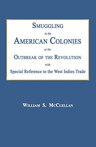 9781596413610: Smuggling in the American Colonies at the Outbreak of the Revolution with Special Reference to the West Indies Trade