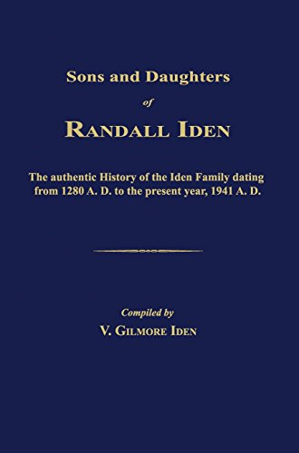 9781596413658: Sons and Daughters of Randall Iden: The authentic History of The Iden Family dating from 1280 A. D. to the present year, 1941 A. D.