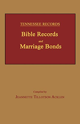 9781596413870: Tennessee Records: Bible Records and Marriage Bonds