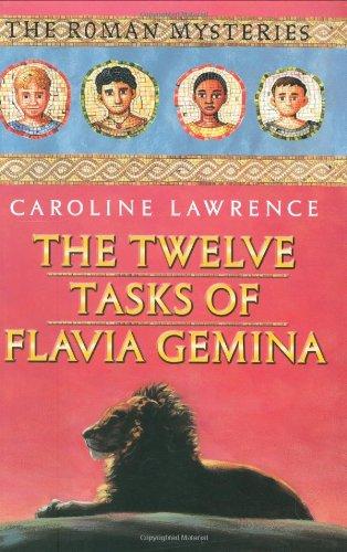 9781596430129: The Twelve Tasks of Flavia Gemina: The Roman Mysteries, Book VI