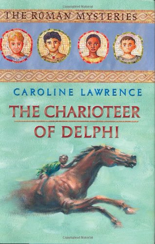 9781596430853: The Charioteer of Delphi (The Roman Mysteries)