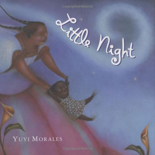 Little Night (1596430885) by Yuyi Morales