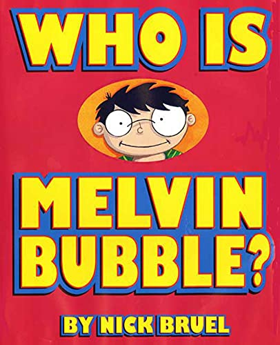 9781596431164: Who Is Melvin Bubble?