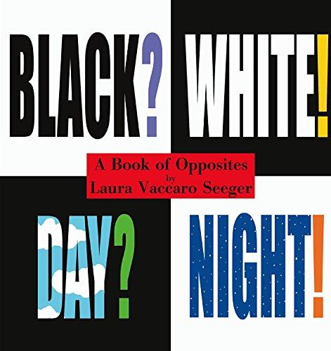 Black? White! Day? Night! - A Book of Opposites (Ala Notable Children's Books (Awards)) (Neal ...