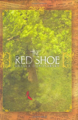The Red Shoe: Dubosarsky, Ursula