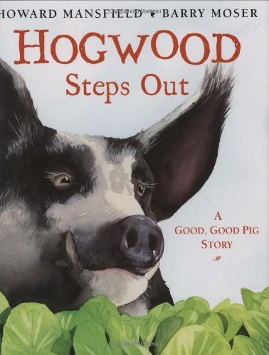 9781596432697: Hogwood Steps Out: A Good, Good Pig Story