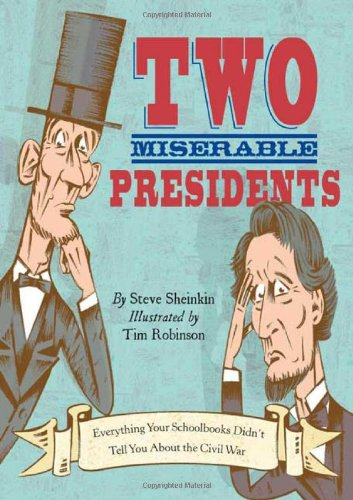 9781596433205: Two Miserable Presidents: Everything Your Schoolbooks Didn't Tell You About the Civil War