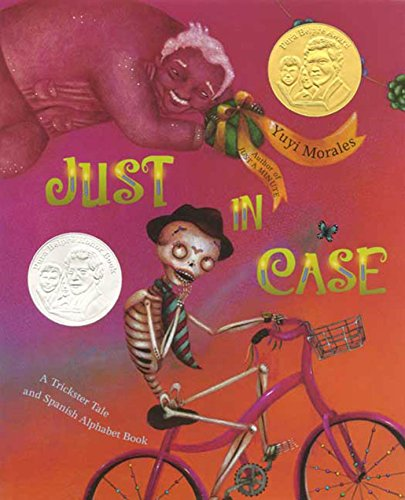 Just In Case: A Trickster Tale and Spanish Alphabet Book (1596433299) by Yuyi Morales