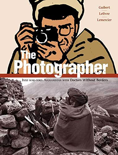 9781596433755: The Photographer: Into War-torn Afghanistan with Doctors Without Borders