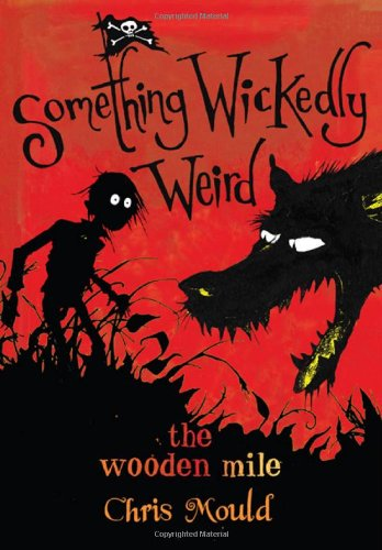 9781596433830: The Wooden Mile: Something Wickedly Weird, vol. 1