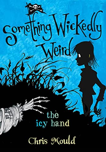 9781596433854: The Icy Hand: Something Wickedly Weird, vol. 2