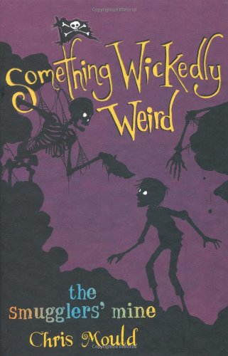 9781596433885: The Smugglers' Mine (Something Wickedly Weird)