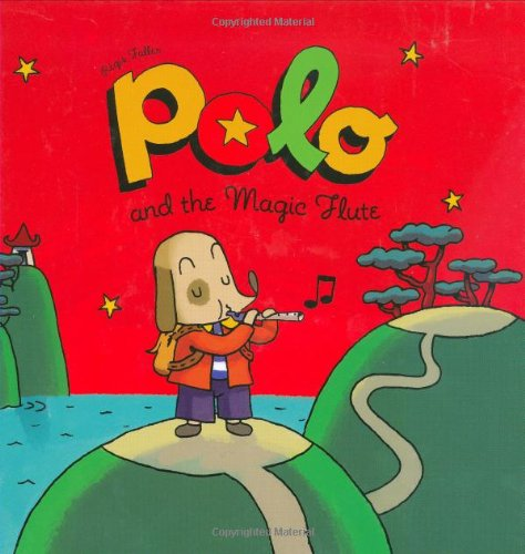 9781596434950: Polo and the Magic Flute (The Adventures of Polo)