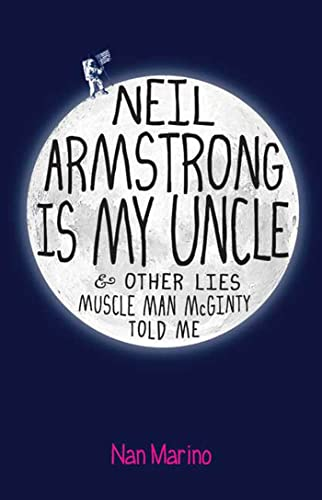 Neil Armstrong Is My Uncle and Other Lies Muscle Man McGinty Told Me: Nan Marino