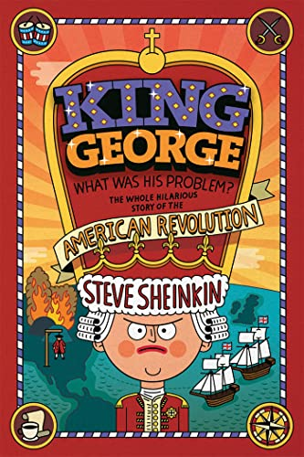 9781596435186: King George, What Was His Problem?: The Whole Hilarious Story of the Revolution