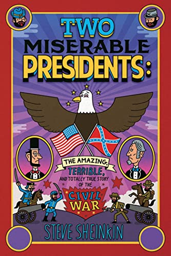9781596435193: Two Miserable Presidents: The Amazing, Terrible, and Totally True Story of the Civil War