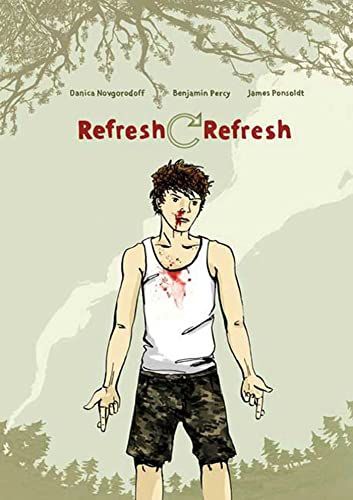 Refresh, Refresh - [SIGNED By the GRAPHIC ARTIST]: Novgorodoff, Danica; Ponsoldt, James; Percy, ...
